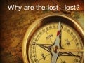 Why lost