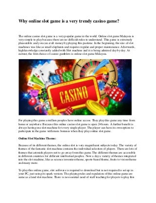 Why online slot game is a very trendy casino game