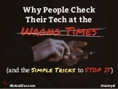 Why People Check Their Tech at the Wrong Times (and the Simple Trick to Stop It)