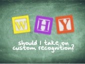 Why Should I Take On Custom Recognition?