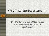 Why Tripartite Essentialism ?