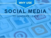 Why Use Social Media to Generate Leads