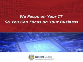Why Use Wes Tech Solutions