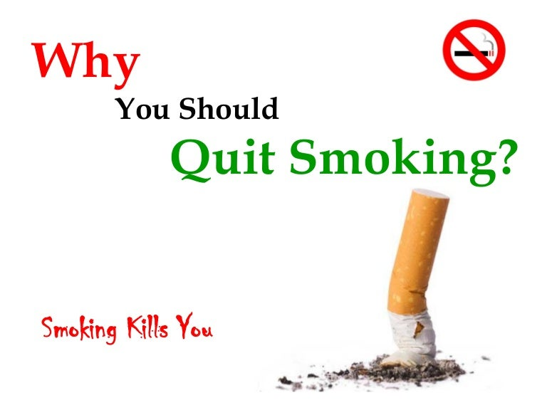 why people should stop smoking essay Smoking has become very common and fashionable, especially among young boys this habit usually begins at school when boys try to experiment with every new thing that they can lay their hands on despite the warnings given by doctors about the ill-effects of smoking, people continue to smoke.