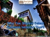 Why You Should Select Ephesus Istanbul Tour