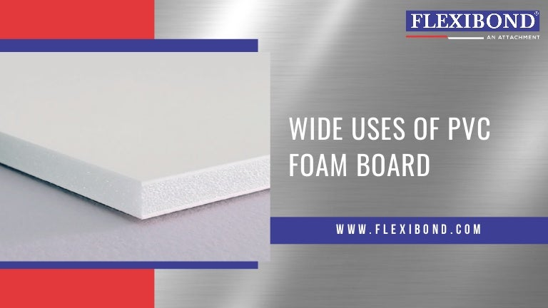 Wide Uses Of Pvc Foam Board