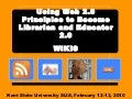 Using Web 2.0 Principles to Become Librarian and Educator 2.0 - Wikis