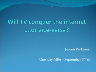 Will TV Conquer The Internet - or vice versa?