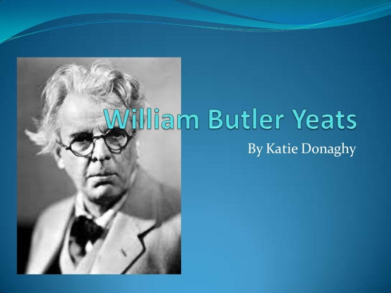 an overview of the work by william butler yeats an irish poet By: william butler yeats narrated by: stephanie beacham, gabriel byrne, minnie driver william butler yeats remains one of the most popular poets of the 20th century born in dublin in 1865, yeats drew strength from the irish tradition, as can be seen in this special audiobook, which presents.