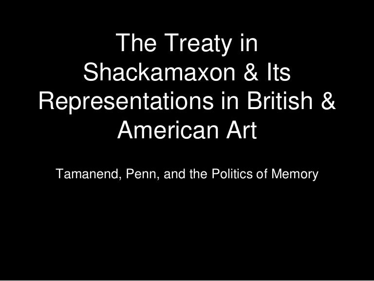 The Treaty In Shackamaxon Its Representations British American