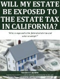Will My Estate Be Exposed To The Estate Tax in California