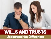 Wills and Trusts: Understand the Diffrences