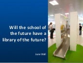 Will the school of the future have a library of the future