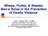 Wimps, Punks, & Sissies: Men's Roles in the Prevention of Family Violence