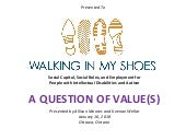 "Presentation to Walking In My Shoes (WIMS) ""A Queston of Value(s)"" Jan/16/2018"