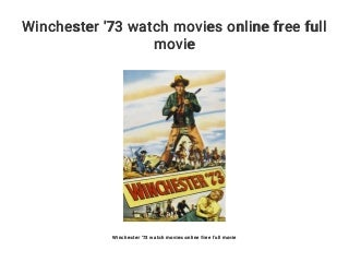 Winchester '73 watch movies online free full movie