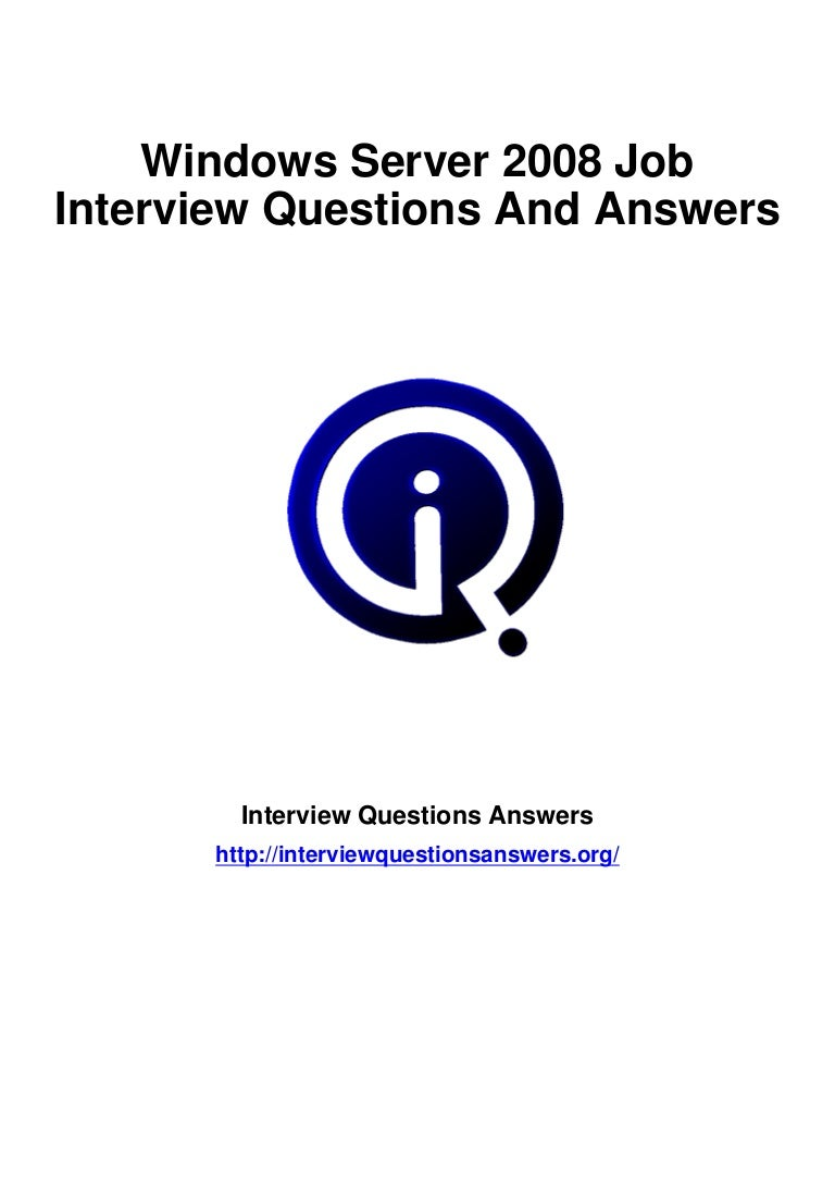 Windows server2008interviewquestionsanswersguide