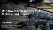 Windows for Raspberry Pi 2Makers (and more!)