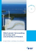 Wind power forecasting accuracy and uncertainty in Finland