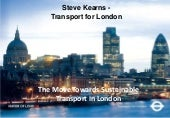 The Move Towards Sustainable Transport in London - Mr. Steve Kearns