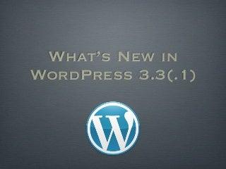 Upgrading to WordPress 3.3(.1)