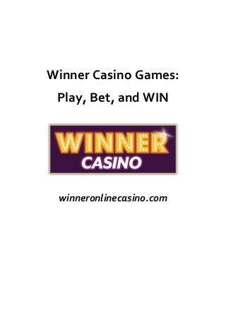 Winner Casino Games: Play Bet and Win