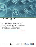 Programmatic Everywhere? Data, Technology and the Future of Audience Engagement