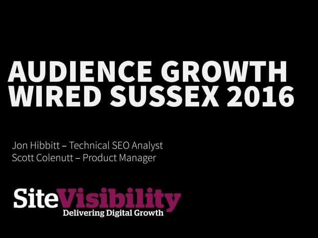 How To Grow Your Audience - Jon Hibbitt and Scott Colenutt
