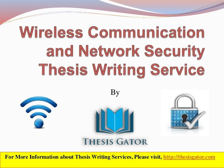 m-tech thesis in network security Mtech thesis and project service wireless technology is a domain in which communication is made possible between two chandigarh more points without any physical contact thesis electrical conductor between these tech wires are not used in this type help communication.