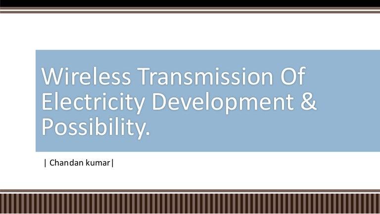 Wireless transmission of electricity development & possibility
