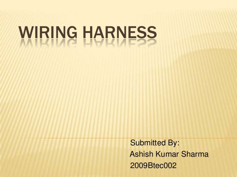 wiringharness 120913080141 phpapp01 thumbnail 4?cb=1347523381 wiring harness wiring harness manufacturing process ppt at couponss.co