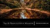 Wisconsin| Check Top 50 Places to Visit in Dairyland of America.