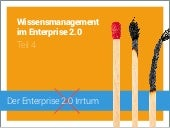 Der Enterprise 2.0 Irrtum: Wissensmanagement im Enterprise 2.0