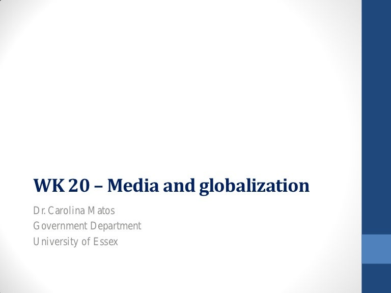 globalisation and media Read globalization and media global village of babel by jack lule with rakuten kobo the fully updated third edition of this lively and accessible book argues for the central role of media in.