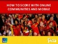 How to score with Ipsos mobile Applife and Online research communities