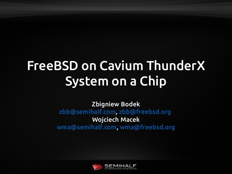 FreeBSD on Cavium ThunderX System on a Chip