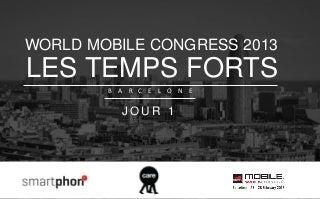 World Mobile Congress 2013 : Les temps forts / Jour 1