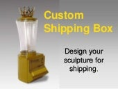 Custom Shipping Box /Design Your Work for Shipping by Harriete Estel Berman