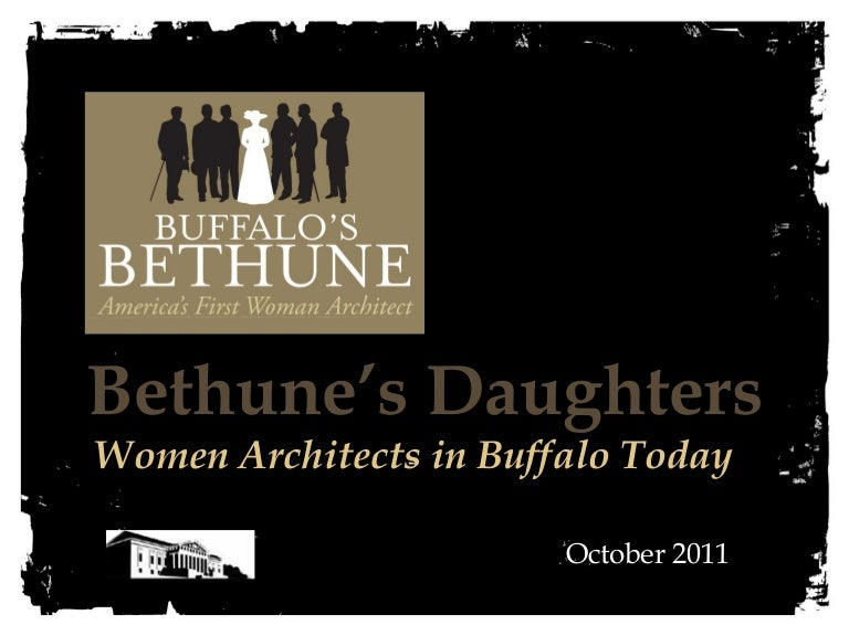 Bethune's Daughters: Women Architects from Buffalo, NY
