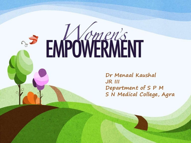 status of women empowerment in india Historical background of women empowerment in india the status of women in india has been subject to many great changes over the past few millenium in early vedic .