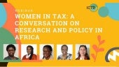 Women in Tax: A Conversation on Research and Policy in Africa