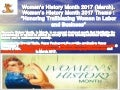 "Women's History Month 2017 (March). Women's History Month Theme - ""Honoring Trailblazing Women in Labor and Business"". Supported by Ronald Tintin, Super Professeur and Ronning Against Cancer in March 2017"