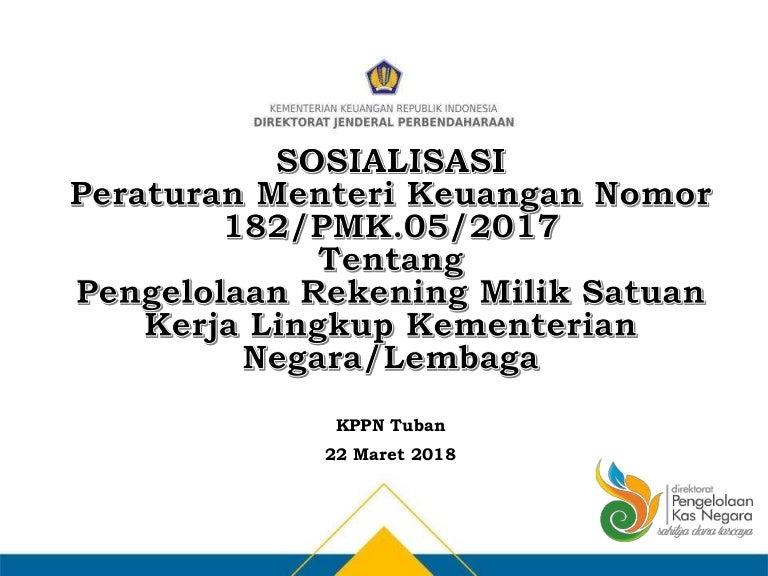 2018 03 22 Sosialisasi Peraturan Menteri Keuangan Nomor 182 Pmk 05 20