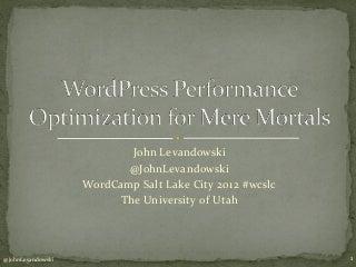 WordPress Performance Optimization for Mere Mortals