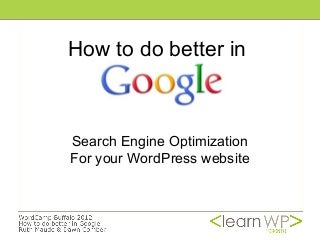 Optimizing your WordPress Site & Web Content for Search - WordCamp 2012 Buffalo