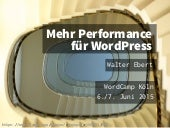 Mehr Performance für WordPress - WordCamp Köln