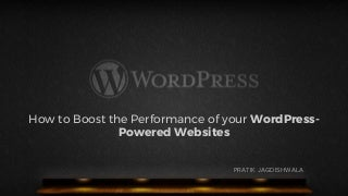How to Boost the performance of your WordPress powered websites