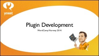 Plugin Development @ WordCamp Norway 2014
