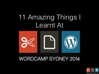 11 Amazing things I Learnt At Word Camp Sydney 2014