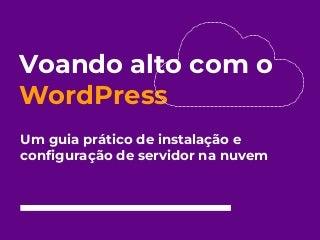 Vitor Hugo Bastos Cardoso apresenta voando alto com WordPress: um guia prático de instalação e configuração de servidor na nuvem